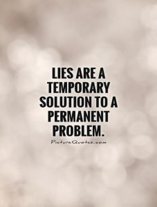 lies-are-a-temporary-solution-to-a-permanent-problem-quote-1